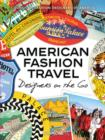 Image for American fashion travel  : designers on the go