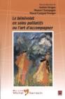 Image for Le Benevolat En Soins Palliatifs Ou L'art D'accompagner.