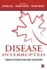 Image for Disease Interrupted, Tobacco Reduction Ans Cessation.