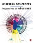 Image for Le reseau des cegeps : trajectoires de reussites