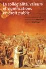 Image for La Collegialite, Valeurs Et Significations En Droit Public
