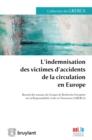 Image for L'indemnisation Des Victimes D'accidents De La Circulation En Europe: Recueil Des Travaux Du Groupe De Recherche Europeen Sur La Responsabilite Civile Et L'assurance (Grerca).