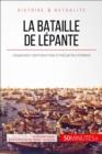 Image for La bataille de Lepante: Quand les chretiens mettent un terme a l'expansion ottomane