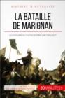 Image for La bataille de Marignan: Le jeune Francois Ier et la penible conquete de Milan