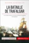 Image for La bataille de Trafalgar: La fin des ambitions navales de Napoleon