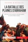 Image for La bataille des plaines d'Abraham: L'Angleterre menee par James Wolfe aux portes de Quebec