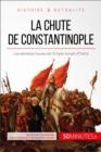 Image for La chute de Constantinople: Les dernieres heures de l'Empire romain d'Orient
