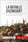 Image for La bataille d'Azincourt: Au cA ur de la guerre de Cent Ans