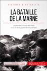 Image for La bataille de la Marne: Une premiere victoire des Allies porteuse d'un nouvel espoir