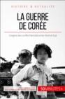Image for La guerre de Coree: Entre guerre mondiale et guerre froide