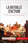 Image for La bataille d'Actium: La fin d'un siecle de guerres civiles romaines