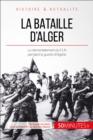 Image for La bataille d'Alger: L'envers du decor de la guerre d'Algerie