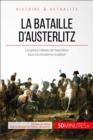 Image for La bataille d'Austerlitz: Le genie militaire de Napoleon face a la troisieme coalition