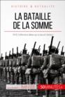 Image for La bataille de la Somme: 1916, l'offensive alliee qui a sauve Verdun