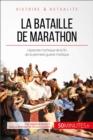 Image for La bataille de Marathon: Le conflit mytique qui a mis fin a la premiere guerre medique