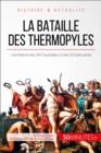 Image for La bataille des Thermopyles: Le sacrifice heroique de Leonidas et de ses 300 Spartiates