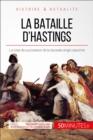 Image for La bataille d'Hastings: Guillaume le Conquerant, un Normand sur le trone anglais