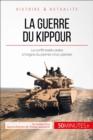 Image for La guerre du Kippour: Le conflit a l'origine du premier choc petrolier