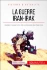 Image for La guerre Iran-Irak: Saddam Hussein et le role controverse des Etats-Unis