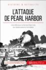 Image for L'attaque de Pearl Harbor: Une offensive contre les Etats-Unis qui mondialise la guerre