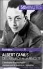 Image for Albert Camus, de l'absurde a la revolte: L'itineraire d'un ecrivain marque par la guerre et l'injustice