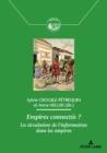 Image for Empires Connectes ? : La Circulation de l'Information Dans Les Empires