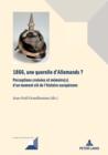 Image for 1866, Une Querelle d'Allemands? : Perceptions Croisees Et Memoire(s) d'Un Moment CLe de l'Histoire Europeenne