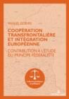 Image for Cooperation transfrontaliere et integration europeenne: Contribution a l'etude du principe federaliste