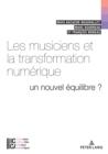 Image for Les musiciens et la transformation numerique: Un nouvel equilibre ?
