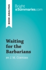 Image for Waiting for the Barbarians by J. M. Coetzee (Book Analysis): Detailed Summary, Analysis and Reading Guide