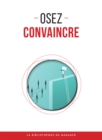 Image for Osez convaincre