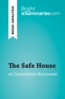 Image for Safe House by Christophe Boltanski (Book Analysis): Detailed Summary, Analysis and Reading Guide