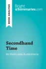 Image for Secondhand Time by Svetlana Alexievich (Book Analysis): Detailed Summary, Analysis and Reading Guide