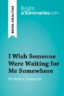 Image for I Wish Someone Were Waiting for Me Somewhere by Anna Gavalda (Book Analysis): Detailed Summary, Analysis and Reading Guide