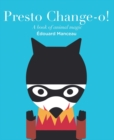 Image for Presto Change-o!