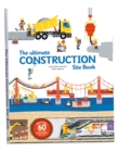 Image for The ultimate construction site book  : from around the world