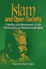 Image for Islam and Open Society Fidelity and Movement in the Philosophy of Muhammad Iqbal