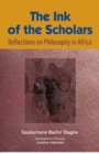 Image for The Ink of the Scholars : Reflections on Philosophy in Africa