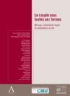 Image for Le Couple Sous Toutes Ses Formes: Mariage - Cohabitation Legale - Cohabitation De Fait (Droit Belge)