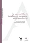 Image for La Responsabilite Du Travailleur, De L'employeur Et De L'assure Social