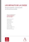 Image for Les Defauts De La Chose: Responsabilites Contractuelle Et Extracontractuelle