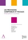 Image for Les Provisions Comptables Et Fiscales: Principes Generaux Et Cas Pratiques