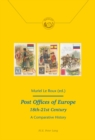 Image for Post Offices of Europe 18th - 21st Century : A Comparative History