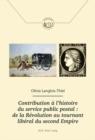 Image for Contribution A l'Histoire Du Service Public Postal: de la Revolution Au Tournant Liberal Du Second Empire : de la Revolution Au Tournant Liberal Du Second Empire