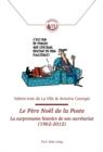 Image for Le Pere Noel de la Poste : La Surprenante Histoire de Son Secretariat (1962-2012)
