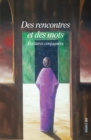 Image for Des rencontres et des mots: Ecritures conjuguees