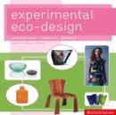 Image for Experimental eco-design  : architecture, fashion, product
