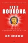 Image for Petit Bouddha: Une Approche Simple Aux Questions Difficiles De La Vie