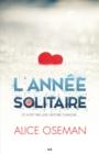 Image for L'annee Solitaire: Ce N'est Pas Une Histoire D'amour