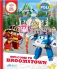 Image for Robocar Poli : Welcome to Broomstown! A Look and Find Book (Little Detectives)